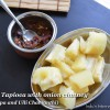 Tapioca(Cassava) with onion chutney -